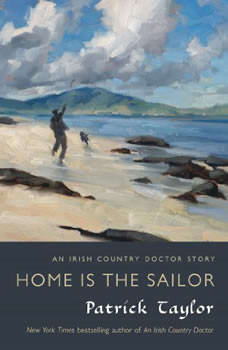 Home is the Sailor: An Irish Country Doctor Story An Irish Country Doctor Story, Patrick Taylor