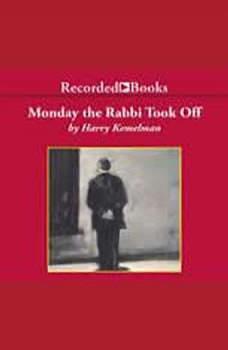 Monday the Rabbi Took Off, Harry Kemelman