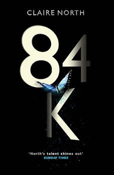 84K, Claire North