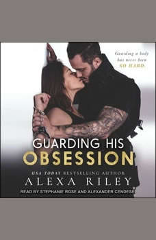 Guarding His Obsession, Alexa Riley