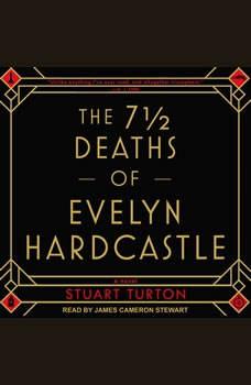 The 7 ½  Deaths of Evelyn Hardcastle, Stuart Turton