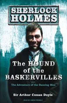 The Hound of the Baskervilles: A Sherlock Holmes Novel A Sherlock Holmes Novel, Sir Arthur Conan Doyle