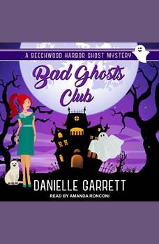 Bad Ghosts Club, Danielle Garrett