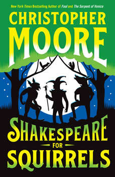 Shakespeare for Squirrels: A Novel, Christopher Moore