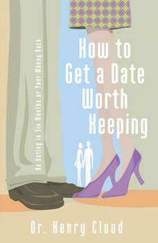 How to Get a Date Worth Keeping, Henry Cloud