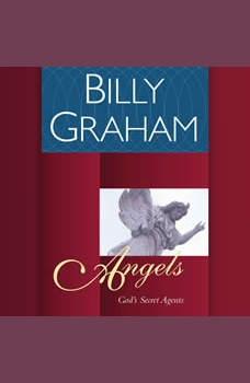 Angels: God's Secret Agents, Billy Graham