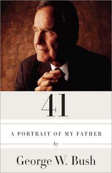 41: A Portrait of My Father, George W. Bush