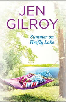 Summer on Firefly Lake, Jen Gilroy