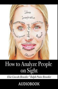 How to Analyze People on Sight, Elsie Lincoln Benedict & Ralph Paine Benedict