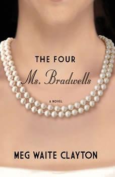 The Four Ms. Bradwells, Meg Waite Clayton