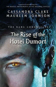 The Rise of the Hotel Dumort, Cassandra Clare