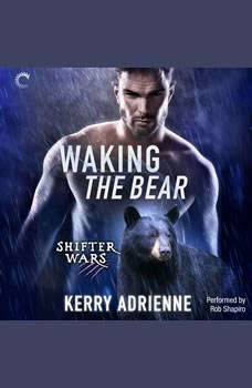 Waking the Bear: Shifter Wars, #1, Kerry Adrienne