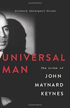 Universal Man: The Lives of John Maynard Keynes, Richard Davenport-Hines