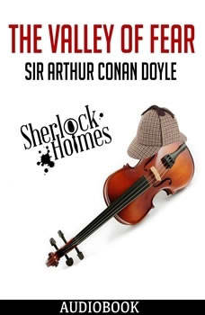 Sherlock Holmes: The Valley of Fear, Sir Arthur Conan Doyle