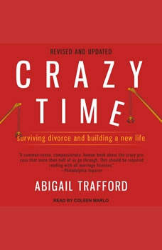 Crazy Time: Surviving Divorce and Building a New Life, Abigail Trafford