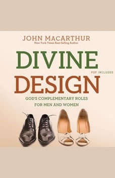 Divine Design: God's Complementary Roles for Men and Women, John MacArthur