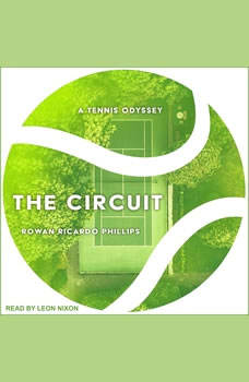 The Circuit: A Tennis Odyssey, Rowan Ricardo Phillips