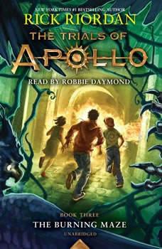 The Trials of Apollo, Book Three: The Burning Maze, Rick Riordan