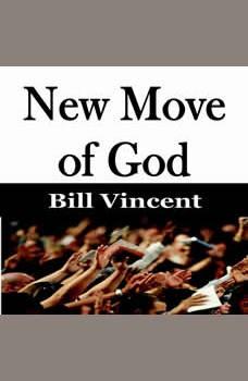 New Move of God, Bill Vincent