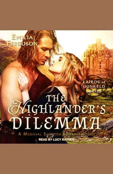 The Highlander's Dilemma: A Medieval Scottish Romance Story, Emilia Ferguson