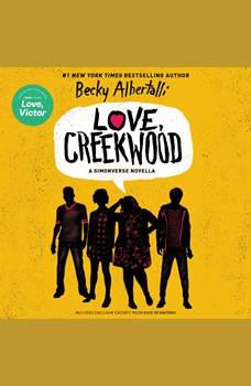 Love, Creekwood: A Simonverse Novella, Becky Albertalli