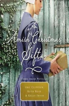 An Amish Christmas Gift: Three Amish Novellas, Amy Clipston