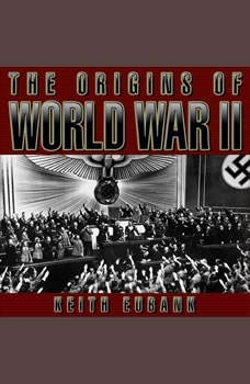 The Origins of World War II 3rd Edition, Keith Eubank