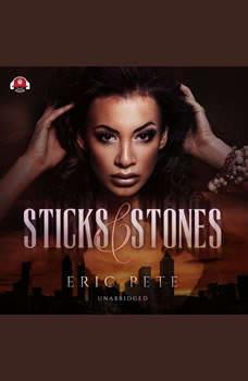 Sticks and Stones, Eric Pete