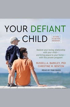 Your Defiant Child: Eight Steps to Better Behavior, PhD Barkley