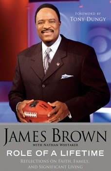 Role of a Lifetime: Reflections on Faith, Family, and Significant Living, James Brown