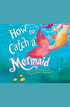 How to Catch a Mermaid, Adam Wallace