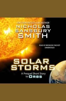 Solar Storms: An Orbs Prequel, Nicholas Sansbury Smith