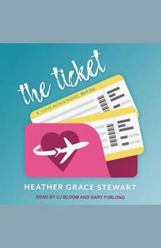 The Ticket: A Love Again Novel A Love Again Novel, Heather Grace Stewart