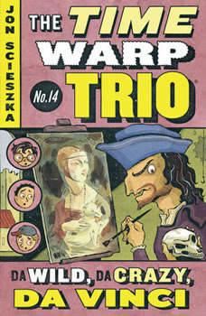 Da Wild, Da Crazy, Da Vinci #14, Jon Scieszka