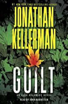 Guilt: An Alex Delaware Novel An Alex Delaware Novel, Jonathan Kellerman