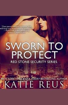 Sworn to Protect, Katie Reus
