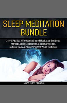 Guided Meditation: 2-in-1 Hypnosis Bundle for Mindfulness, Focus, & Relaxation (Self Hypnosis, Affirmations, Guided Imagery & Relaxation Techniques), Mindfulness Training