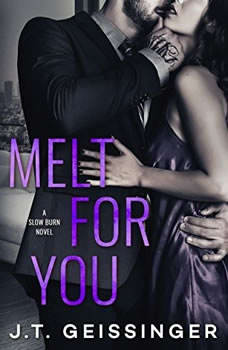 Melt for You, J. T. Geissinger