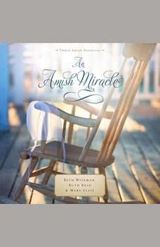 An Amish Miracle, Beth Wiseman