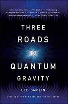 Three Roads to Quantum Gravity, Lee Smolin