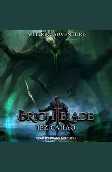 Brightblade: A LitRPG Adventure, Jez Cajiao