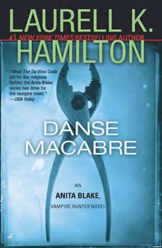 Danse Macabre: An Anita Blake, Vampire Hunter Novel, Laurell K. Hamilton