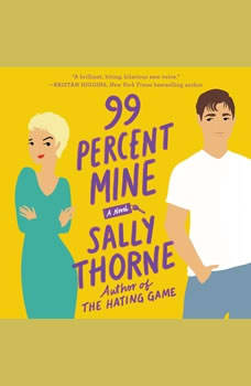 99 Percent Mine: A Novel, Sally Thorne