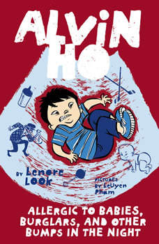 Alvin Ho: Allergic to the Great Wall, the Forbidden Palace, and Other Tourist Attractions, Lenore Look