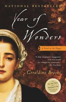 Year of Wonders: A Novel of the Plague A Novel of the Plague, Geraldine Brooks