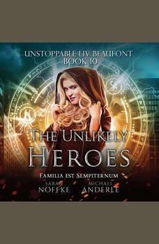 Unlikely Heroes, The, Sarah Noffke/Michael Anderle