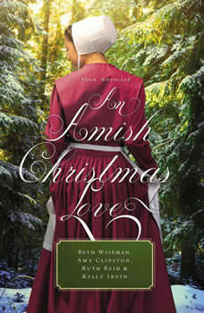 An Amish Christmas Love: Four Stories, Beth Wiseman