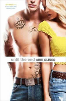 Until the End, Abbi Glines