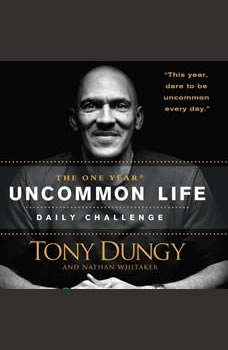 The One Year Uncommon Life Daily Challenge, Tony Dungy