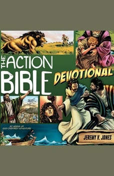 The Action Bible Devotional: 52 Weeks of God-Inspired Adventure, Jeremy V. Jones